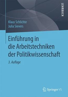 Abbildung von Schlichte / Sievers | Einführung in die Arbeitstechniken der Politikwissenschaft | 3., überarbeitete Auflage | 2015