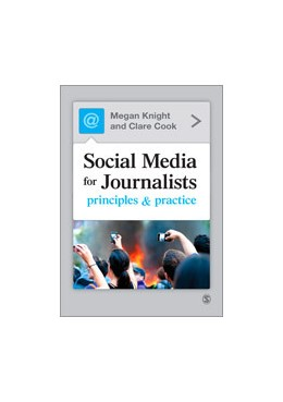 Abbildung von Knight / Cook   Social Media for Journalists   1. Auflage   2013   Principles and Practice