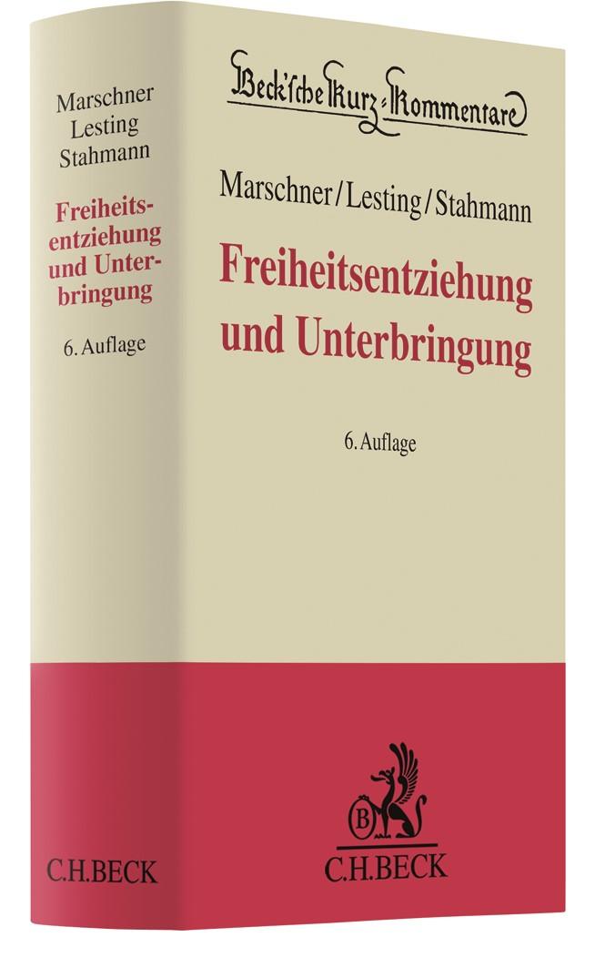Freiheitsentziehung und Unterbringung | Marschner / Lesting / Stahmann | 6. Auflage, 2019 | Buch (Cover)