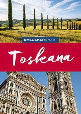 Abbildung von Henss / Büld Campetti / Jepson | Baedeker SMART Reiseführer Toskana | 3., völlig überarbeitet und neu gestaltet | 2019