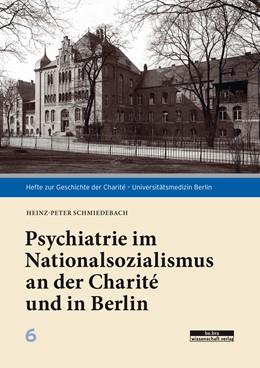 Abbildung von Schmiedebach | Psychiatrie im Nationalsozialismus an der Charité und in Berlin | 2018