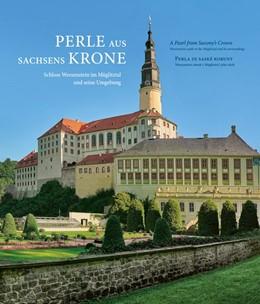 Abbildung von Dietrich / Finger | Perle aus Sachsens Krone | 1. Auflage | 2018 | beck-shop.de