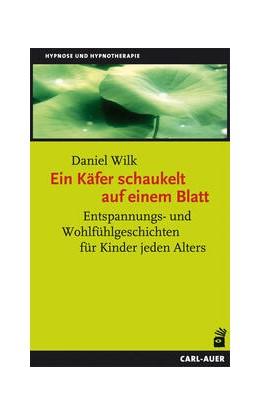 Abbildung von Wilk | Ein Käfer schaukelt auf einem Blatt | 6. Auflage | 2018 | Entspannungs- und Wohlfühlgesc...