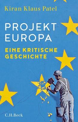 Abbildung von Patel | Projekt Europa | 1. Auflage | 2018 | beck-shop.de