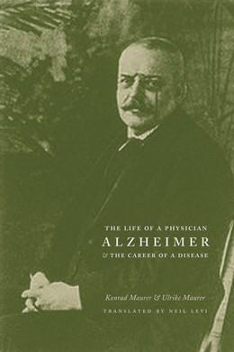 Abbildung von Maurer   Alzheimer   2003   The Life of a Physician and th...
