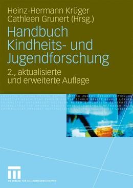 Abbildung von Krüger / Grunert | Handbuch Kindheits- und Jugendforschung | 2., aktual. u. erw. | 2009
