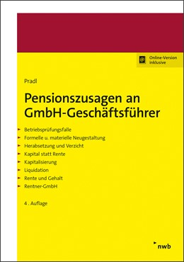 Abbildung von Pradl | Pensionszusagen an GmbH-Geschäftsführer | 4., aktualisierte und erweiterte Auflage | 2019 | Restrukturierung. Auslagerung....