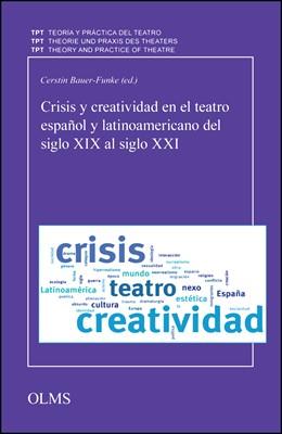 Abbildung von Bauer-Funke | Crisis y creatividad en el teatro español y latinoamericano del siglo XIX al siglo XXI | 2020 | 2020 | 28