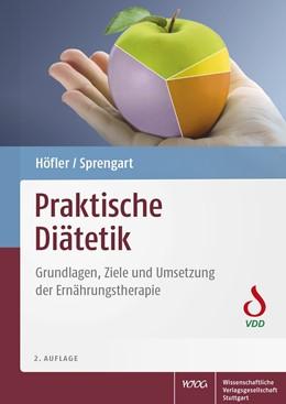 Abbildung von Höfler / Sprengart | Praktische Diätetik | überarbeitete und erweiterte Auflage | 2018 | Grundlagen, Ziele und Umsetzun...