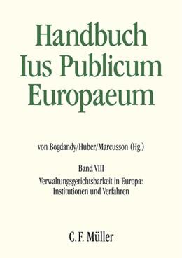Abbildung von Bogdandy / Huber / Marcusson | Ius Publicum Europaeum | 2019 | 2018 | Band VIII: Verwaltungsgerichts...