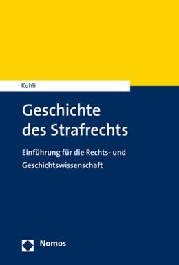 Abbildung von Kuhli | Geschichte des Strafrechts | 1. Auflage | 2021 | beck-shop.de