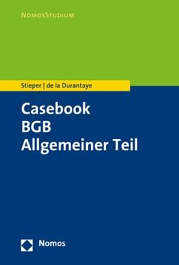 Abbildung von de la Durantaye / Stieper   Casebook BGB Allgemeiner Teil   1. Auflage   2019   beck-shop.de