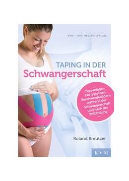 Abbildung von Kreutzer | Taping in der Schwangerschaft | 1. Auflage | 2018 | beck-shop.de