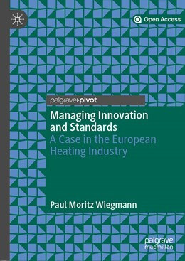 Abbildung von Wiegmann | Managing Innovation and Standards | 1st ed. 2019 | 2018 | A Case in the European Heating...