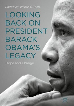 Abbildung von Rich | Looking Back on President Barack Obama's Legacy | 1st ed. 2019 | 2019 | Hope and Change