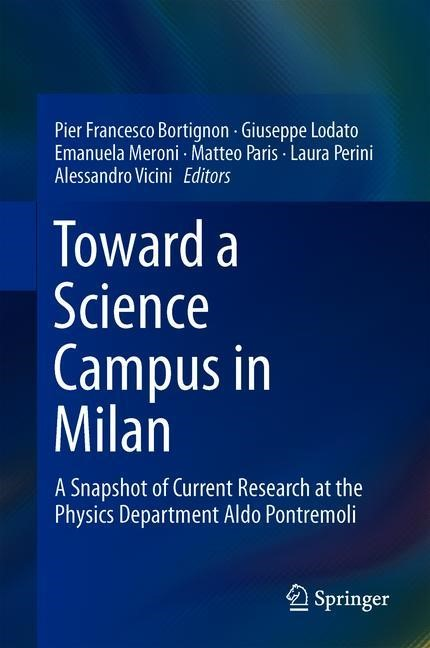 Toward a Science Campus in Milan | Bortignon / Lodato / Meroni / Paris / Perini / Vicini | 1st ed. 2018, 2018 | Buch (Cover)