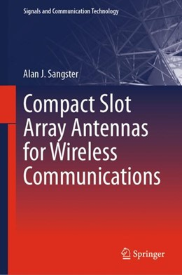 Abbildung von Sangster | Compact Slot Array Antennas for Wireless Communications | 1st ed. 2019 | 2018