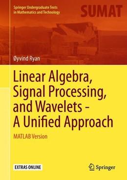Abbildung von Ryan | Linear Algebra, Signal Processing, and Wavelets - A Unified Approach | 1. Auflage | 2019 | beck-shop.de