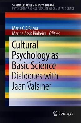 Abbildung von Lyra / Pinheiro | Cultural Psychology as Basic Science | 1. Auflage | 2019 | beck-shop.de
