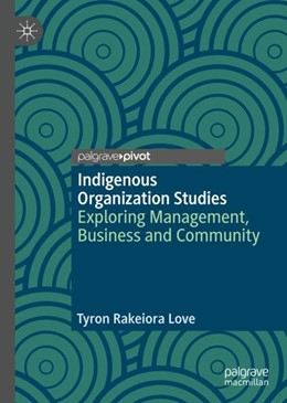 Abbildung von Love | Indigenous Organization Studies | 1st ed. 2019 | 2019 | Exploring Management, Business...