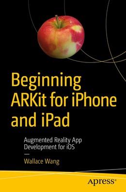 Abbildung von Wang   Beginning ARKit for iPhone and iPad   1. Auflage   2018   beck-shop.de