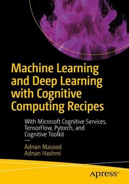 Abbildung von Masood / Hashmi   Cognitive Computing Recipes   1st ed.   2019   Artificial Intelligence Soluti...