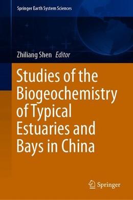 Abbildung von Shen | Studies of the Biogeochemistry of Typical Estuaries and Bays in China | 1. Auflage | 2019 | beck-shop.de