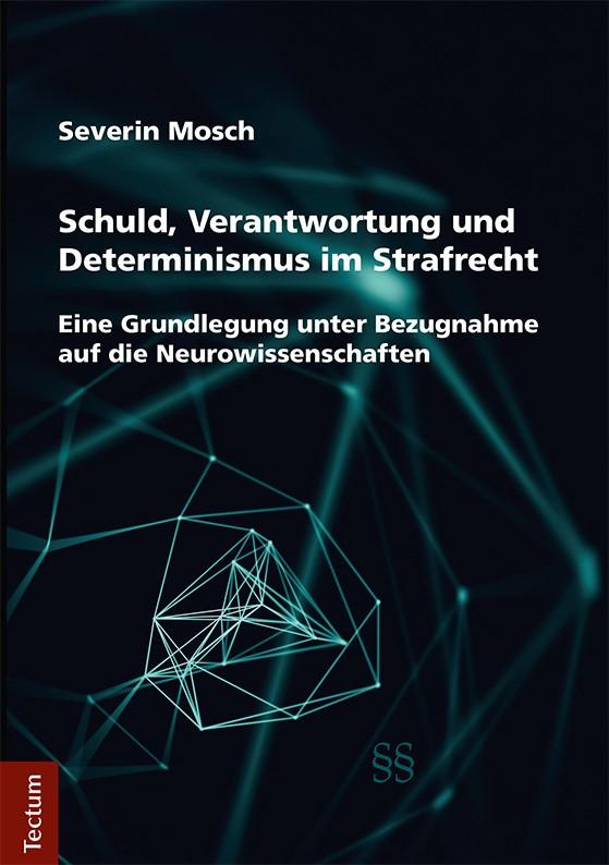 Schuld, Verantwortung und Determinismus im Strafrecht   Mosch, 2018   Buch (Cover)