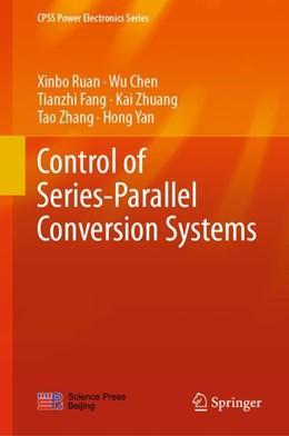 Abbildung von Ruan / Chen | Control of Series-Parallel Conversion Systems | 1. Auflage | 2019 | beck-shop.de