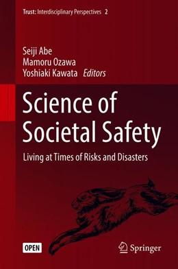Abbildung von Abe / Ozawa / Kawata | Science of Societal Safety | 1st ed. 2019 | 2018 | Living at Times of Risks and D... | 2