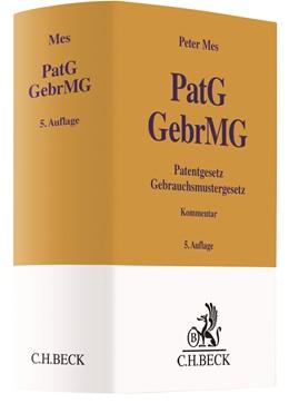 Abbildung von Mes   Patentgesetz, Gebrauchsmustergesetz: PatG, GebrMG   5. Auflage   2020