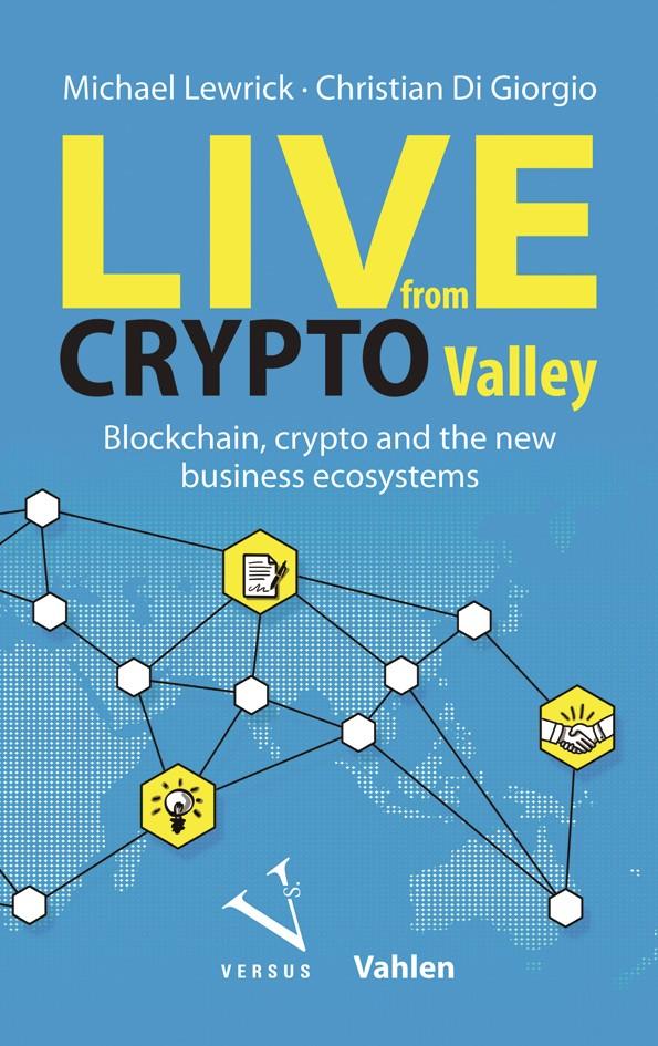 Live from Crypto Valley   Lewrick / Di Giorgio, 2019   Buch (Cover)