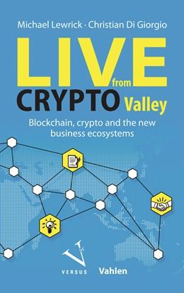 Abbildung von Lewrick / Di Giorgio   Live from Crypto Valley   2019   Blockchain, crypto and the new...
