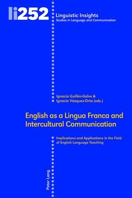 Abbildung von Guillén-Galve / Vázquez-Orta | English as a Lingua Franca and Intercultural Communication | 1. Auflage | 2018 | beck-shop.de