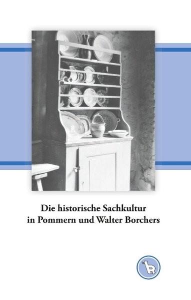 Die historische Sachkultur in Pommern und Walter Borchers | Dröge, 2018 | Buch (Cover)
