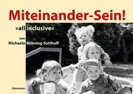 Abbildung von Böhning-Sutthoff | Miteinander-Sein! | 2018 | »all inclusive« Besondere Foto...
