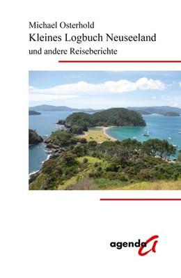 Abbildung von Osterhold | Kleines Logbuch Neuseeland und andere Reiseberichte | 1. Auflage | 2018 | beck-shop.de