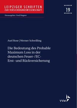 Abbildung von Rose / Schwilling | Die Bedeutung des Probable Maximum Loss in der deutschen Feuer-/EC-Erst- und Rückversicherung | 1. Auflage | 2018 | beck-shop.de