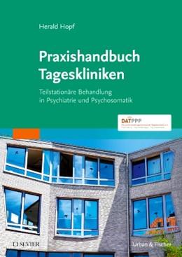 Abbildung von Hopf   Praxishandbuch Tageskliniken   2018   Teilstationäre Behandlung in P...