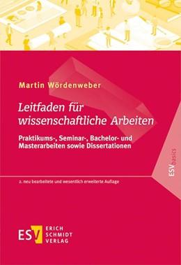 Abbildung von Wördenweber | Leitfaden für wissenschaftliche Arbeiten | 2., neu bearbeitete und wesentlich erweiterte Auflage | 2019 | Praktikums-, Seminar-, Bachelo...