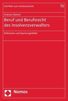 Abbildung von Kästner | Beruf und Berufsrecht des Insolvenzverwalters | 1. Auflage | 2018 | 70 | beck-shop.de