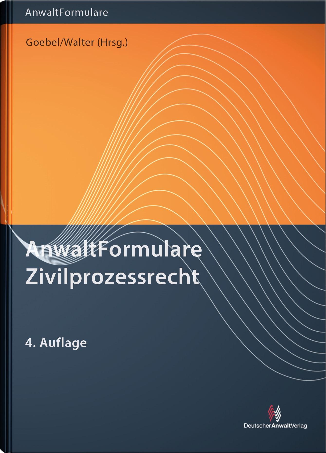 AnwaltFormulare Zivilprozessrecht | Goebel / Walter (Hrsg.) | 4. Auflage, 2019 (Cover)