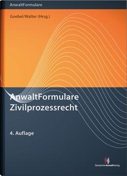 Abbildung von Goebel / Walter (Hrsg.) | AnwaltFormulare Zivilprozessrecht | 4. Auflage | 2019 | beck-shop.de