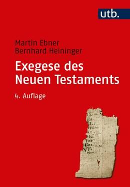Abbildung von Ebner / Heininger | Exegese des Neuen Testaments | 4. Auflage | 2018 | beck-shop.de