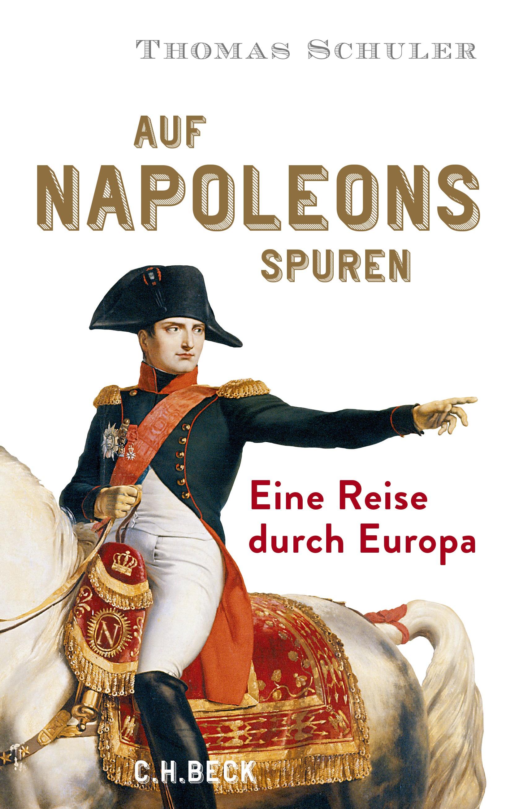 Abbildung von Schuler, Thomas | Auf Napoleons Spuren | 2019