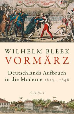 Abbildung von Bleek, Wilhelm   Vormärz   2019   Deutschlands Aufbruch in die M...