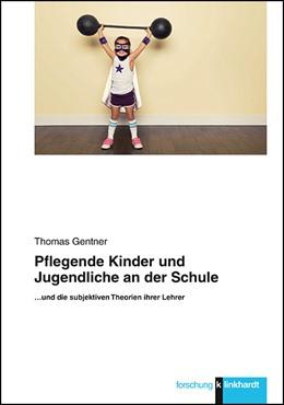 Abbildung von Gentner   Pflegende Kinder und Jugendliche an der Schule   2018   ...und die subjektiven Theorie...