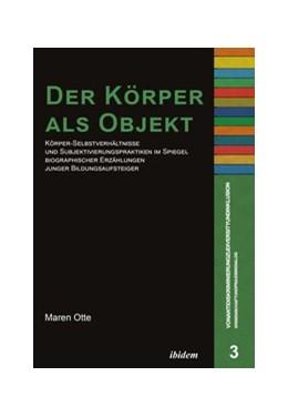 Abbildung von Otte | Der Körper als Objekt | 1. Auflage | 2018 | beck-shop.de