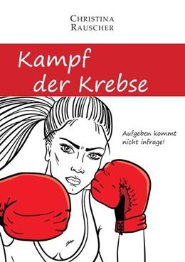 Abbildung von Rauscher | Kampf der Krebse | 1. Auflage | 2018 | beck-shop.de