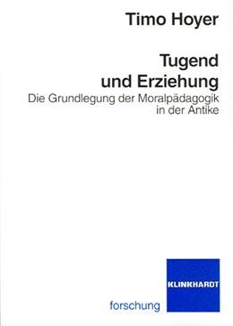Abbildung von Hoyer | Tugend und Erziehung | 2006 | Die Grundlegung der Moralpädag...
